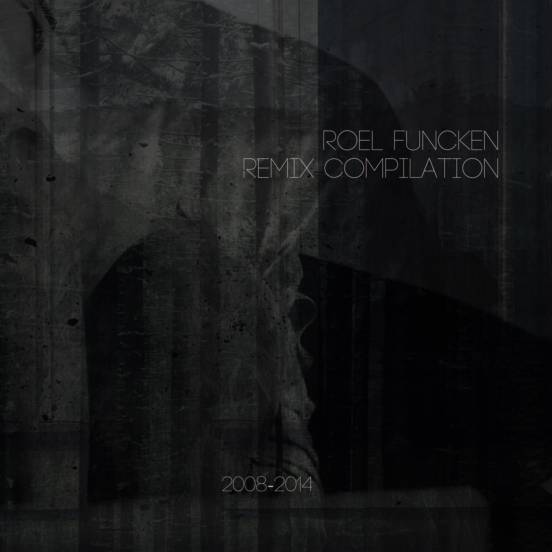 Roel Funcken - Remix Compilation 2008 -2014 - RoelFuncken_RemixCompilation2008-2014.1